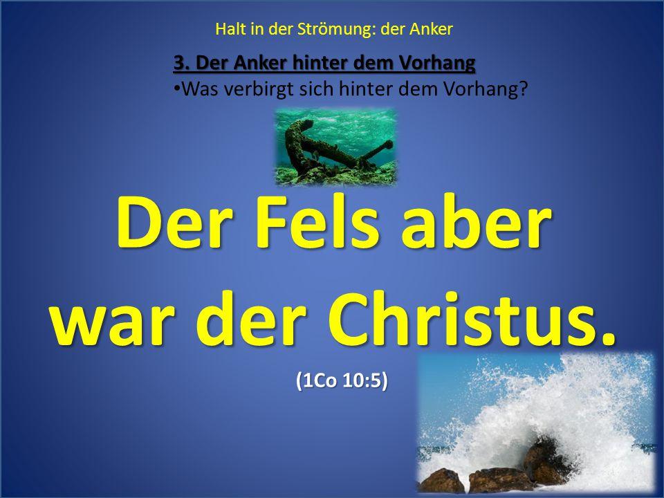 Der Fels aber war der Christus.