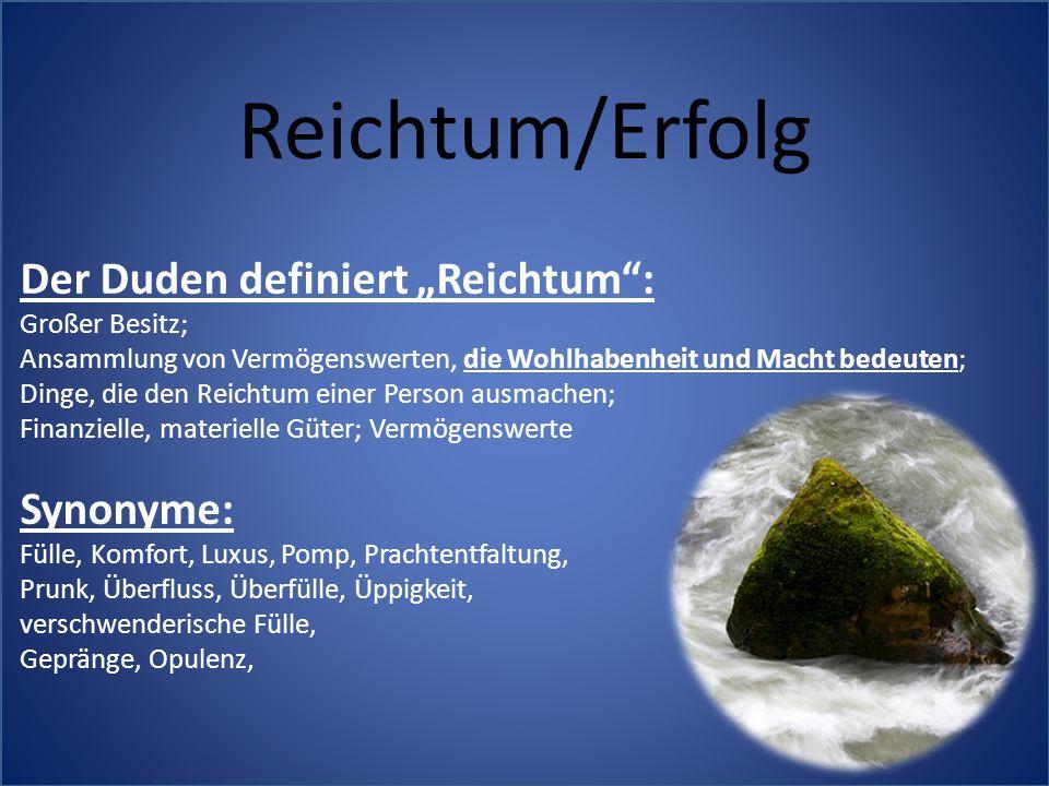 """Reichtum/Erfolg Der Duden definiert """"Reichtum : Synonyme:"""