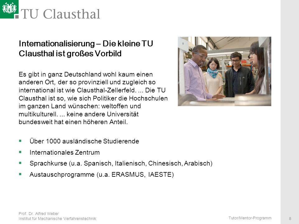 Internationalisierung – Die kleine TU Clausthal ist großes Vorbild Es gibt in ganz Deutschland wohl kaum einen anderen Ort, der so provinziell und zugleich so international ist wie Clausthal-Zellerfeld. ... Die TU Clausthal ist so, wie sich Politiker die Hochschulen im ganzen Land wünschen: weltoffen und multikulturell. ... keine andere Universität bundesweit hat einen höheren Anteil.