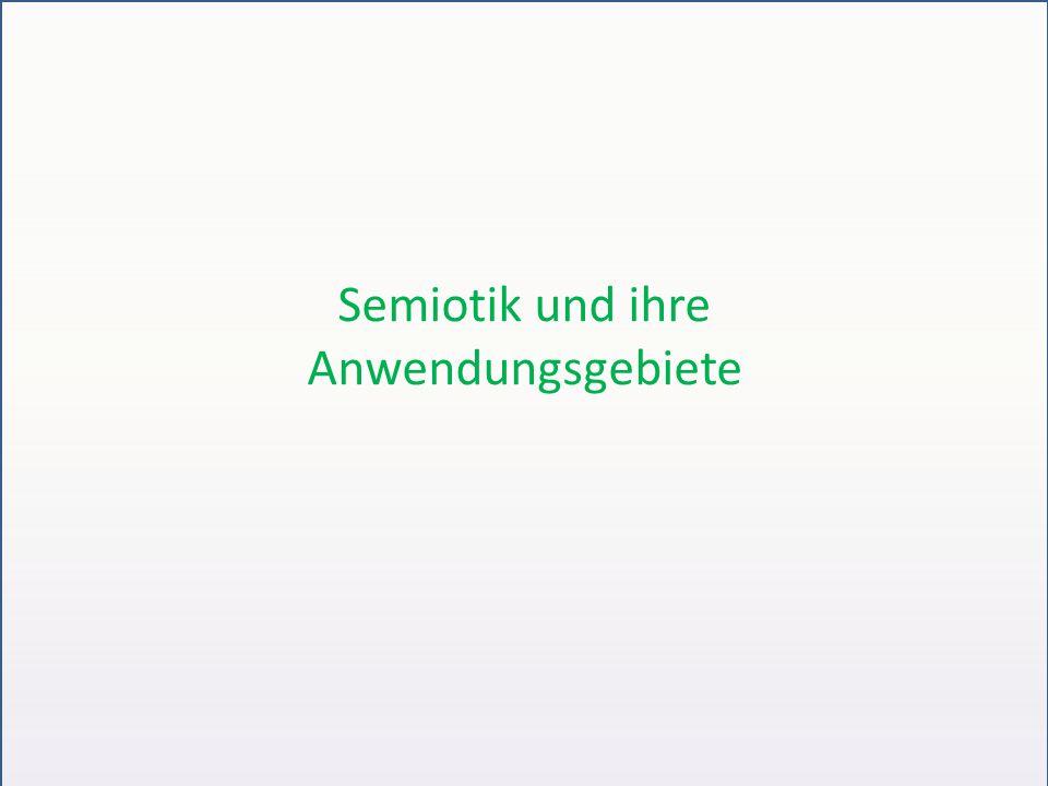 Semiotik und ihre Anwendungsgebiete
