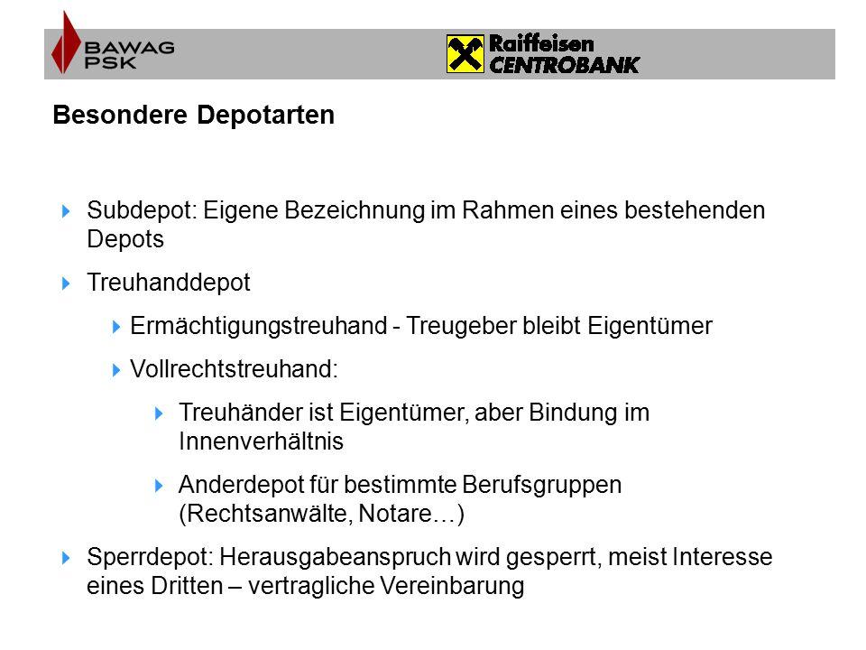 Besondere Depotarten Subdepot: Eigene Bezeichnung im Rahmen eines bestehenden Depots. Treuhanddepot.