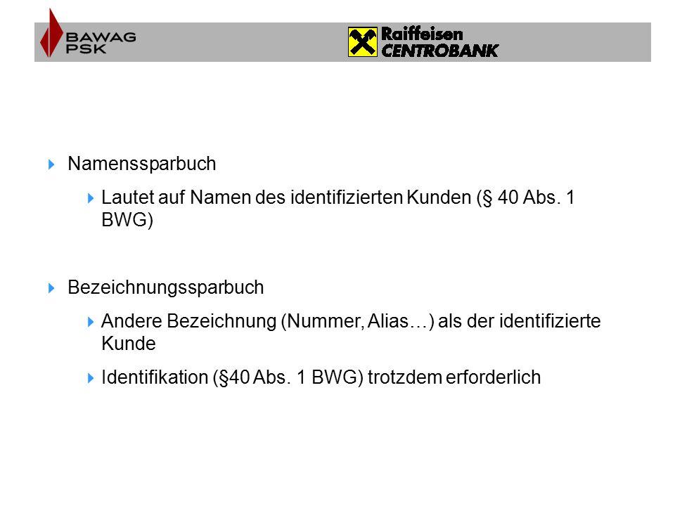 Namenssparbuch Lautet auf Namen des identifizierten Kunden (§ 40 Abs. 1 BWG) Bezeichnungssparbuch.