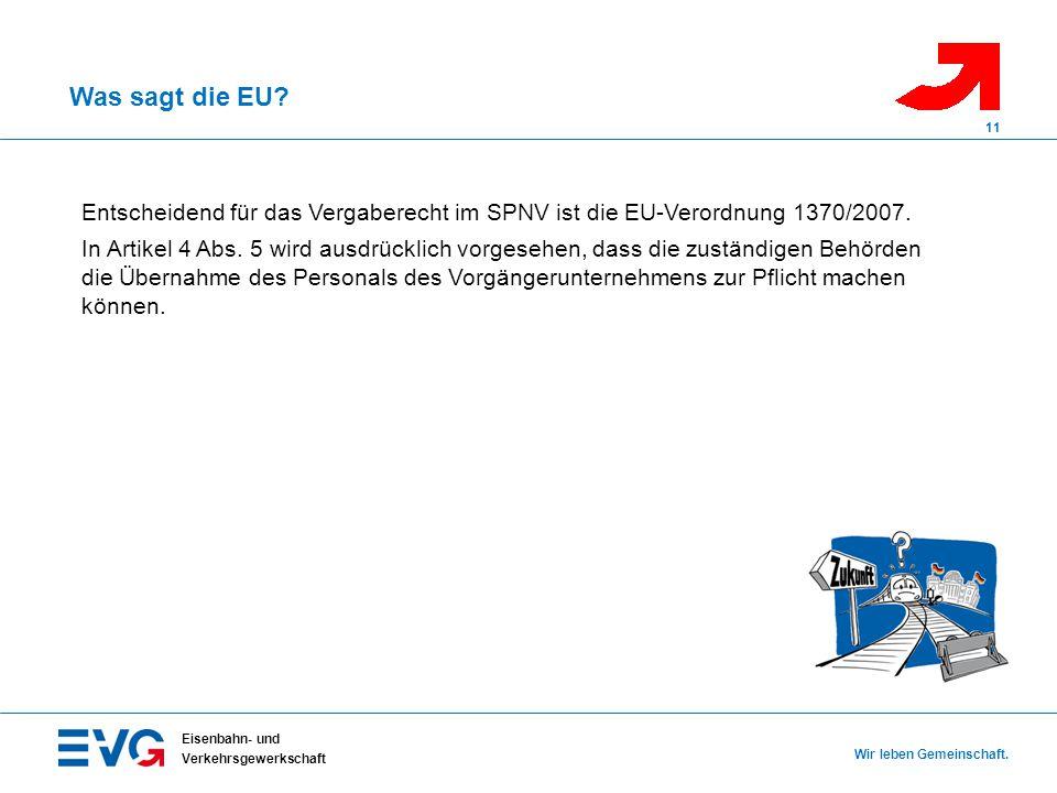 Was sagt die EU 11. Entscheidend für das Vergaberecht im SPNV ist die EU-Verordnung 1370/2007.