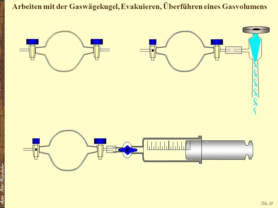 Arbeiten mit der Gaswägekugel, Evakuieren, Überführen eines Gasvolumens