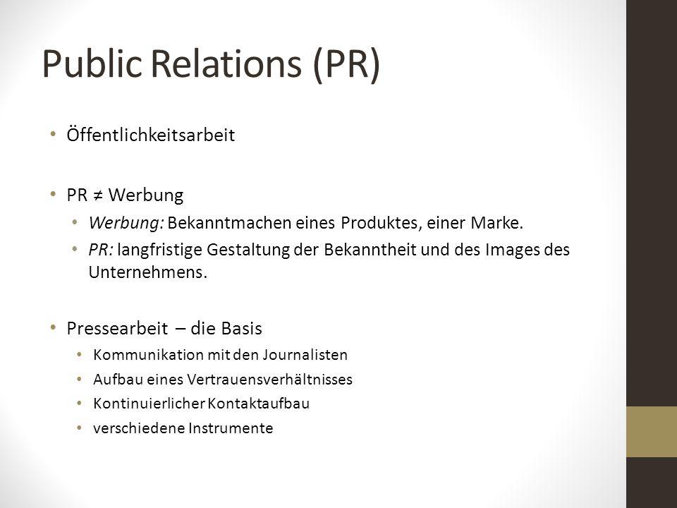 Public Relations (PR) Öffentlichkeitsarbeit PR ≠ Werbung