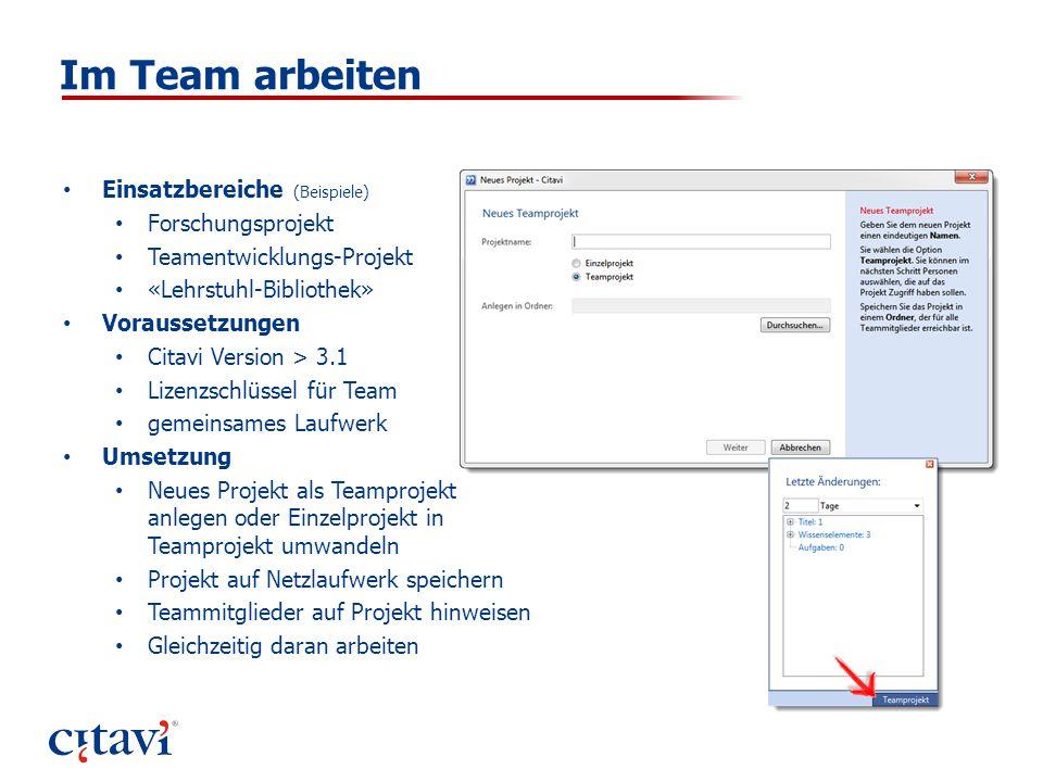 Im Team arbeiten Einsatzbereiche (Beispiele) Forschungsprojekt