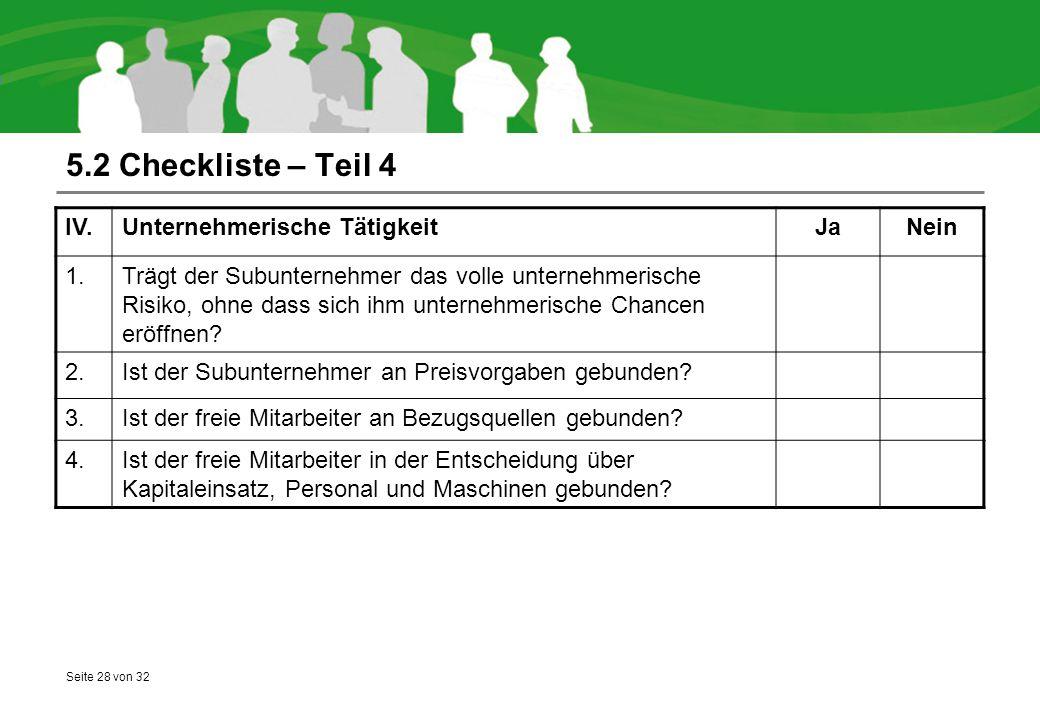 5.2 Checkliste – Teil 4 IV. Unternehmerische Tätigkeit Ja Nein 1.