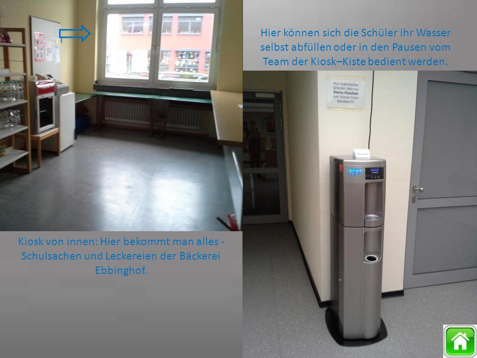 Hier können sich die Schüler ihr Wasser selbst abfüllen oder in den Pausen vom Team der Kiosk–Kiste bedient werden.