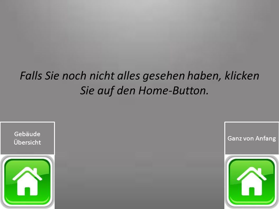 Falls Sie noch nicht alles gesehen haben, klicken Sie auf den Home-Button.