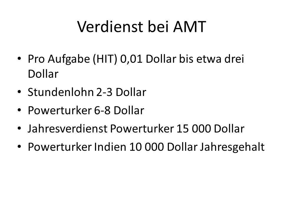 Verdienst bei AMT Pro Aufgabe (HIT) 0,01 Dollar bis etwa drei Dollar