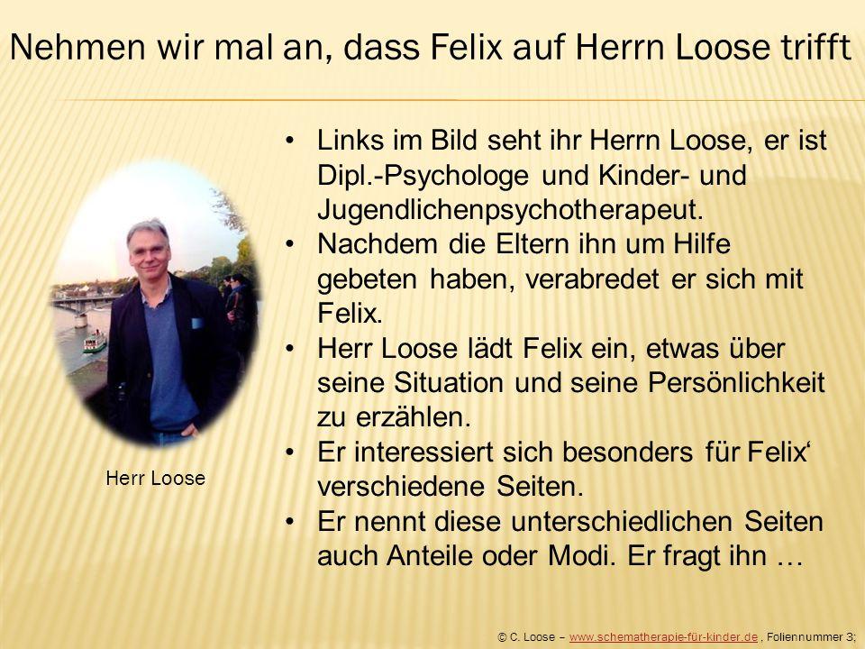 Nehmen wir mal an, dass Felix auf Herrn Loose trifft