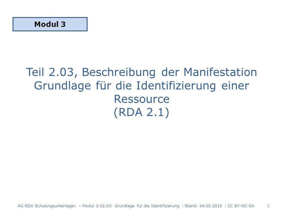 Modul 3 Teil 2.03, Beschreibung der Manifestation Grundlage für die Identifizierung einer Ressource (RDA 2.1)