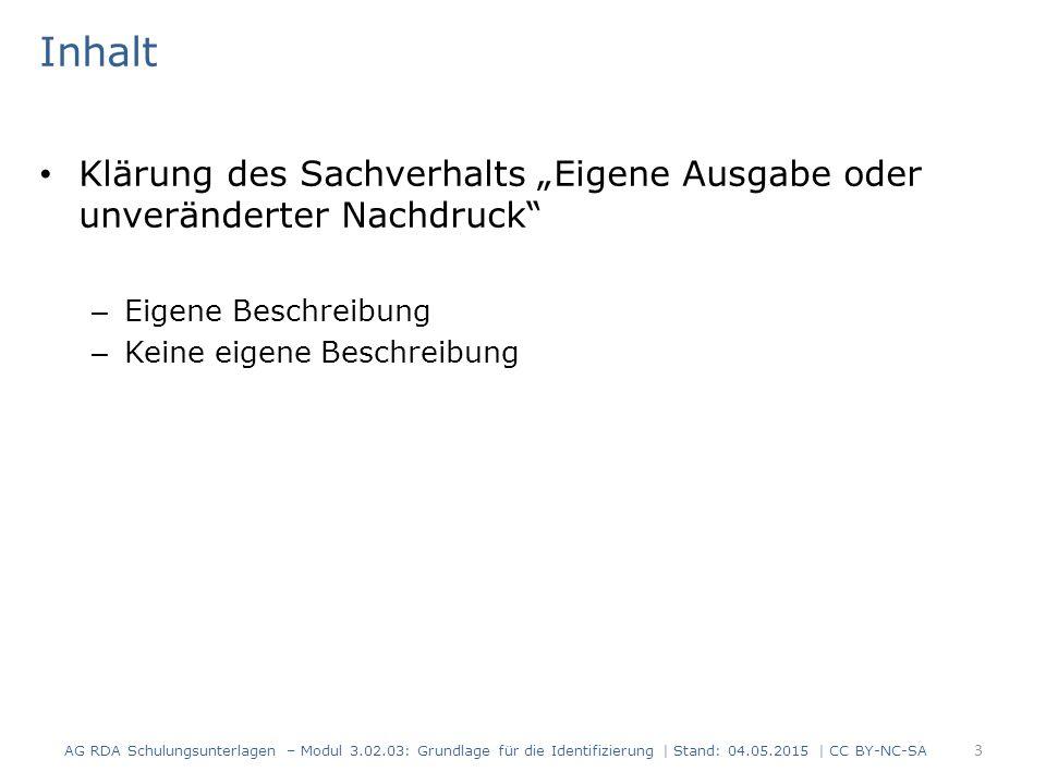 """Inhalt Klärung des Sachverhalts """"Eigene Ausgabe oder unveränderter Nachdruck Eigene Beschreibung."""