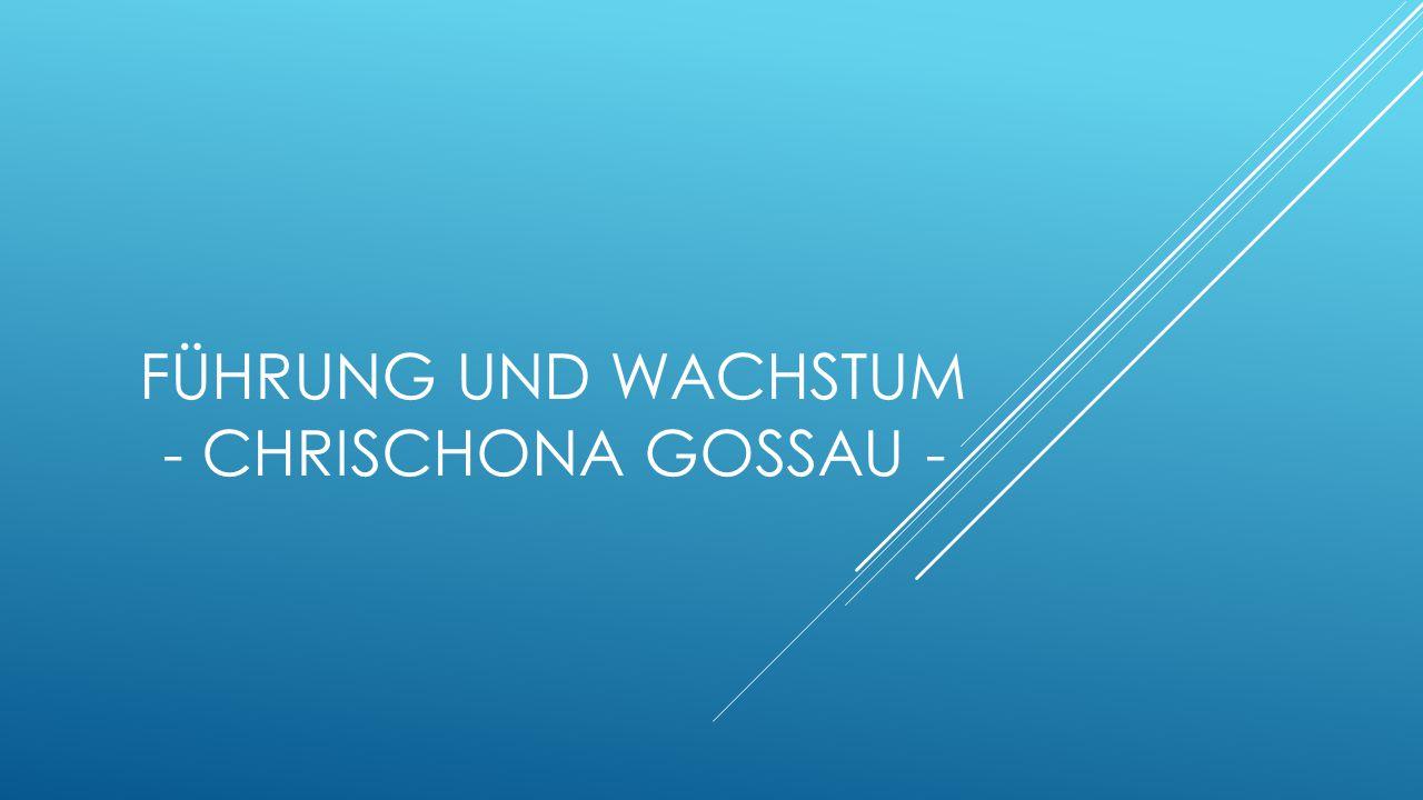 Führung und Wachstum - Chrischona Gossau -