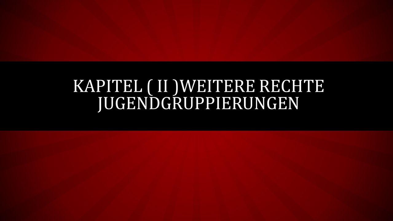 Kapitel ( II )WEITERE RECHTE JUGENDGRUPPIERUNGEN