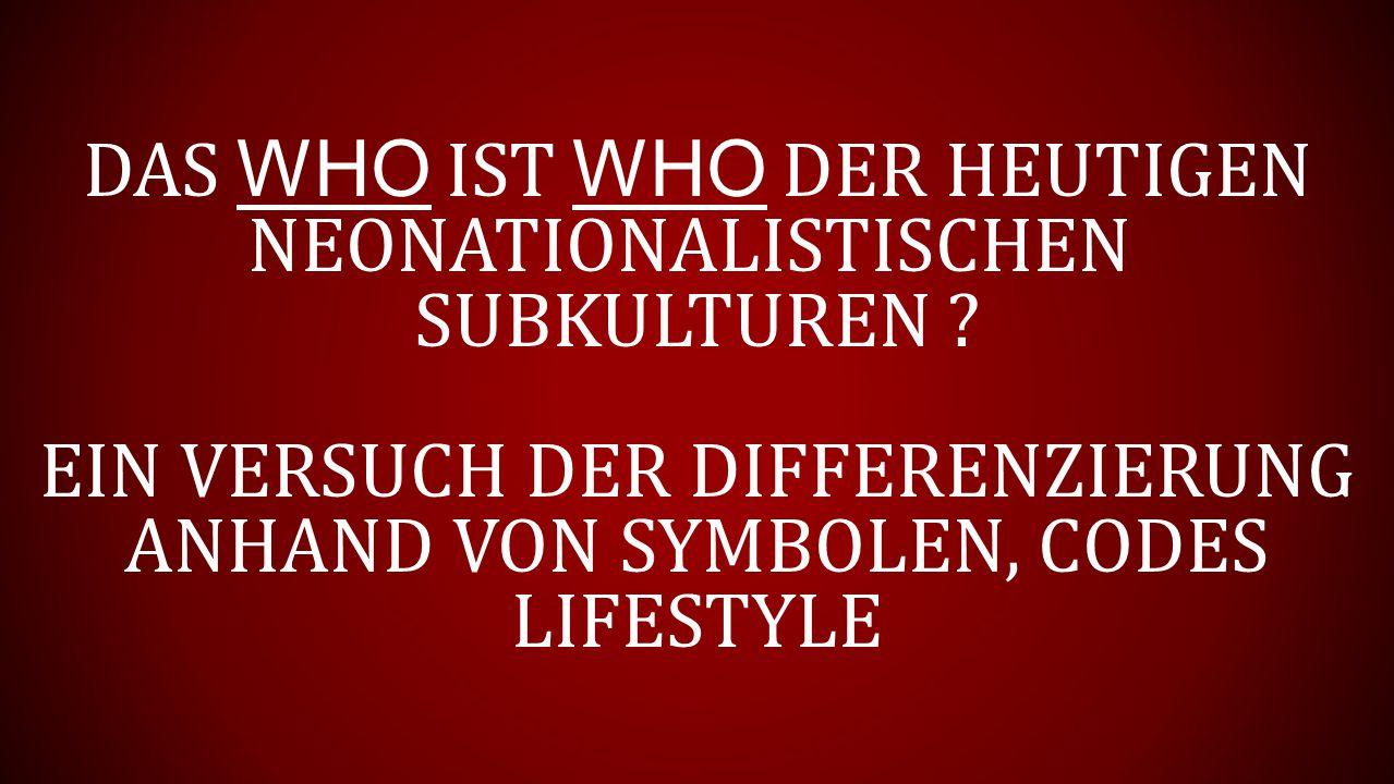 Das Who ist Who der heutigen Neonationalistischen Subkulturen