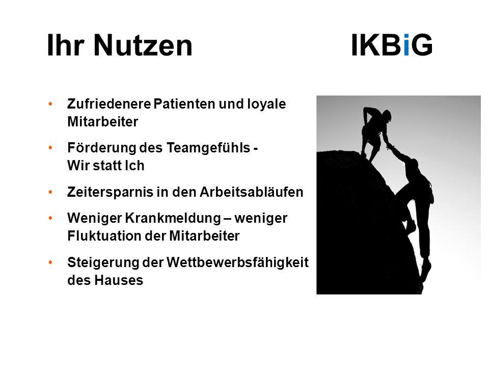 Ihr Nutzen IKBiG Zufriedenere Patienten und loyale Mitarbeiter