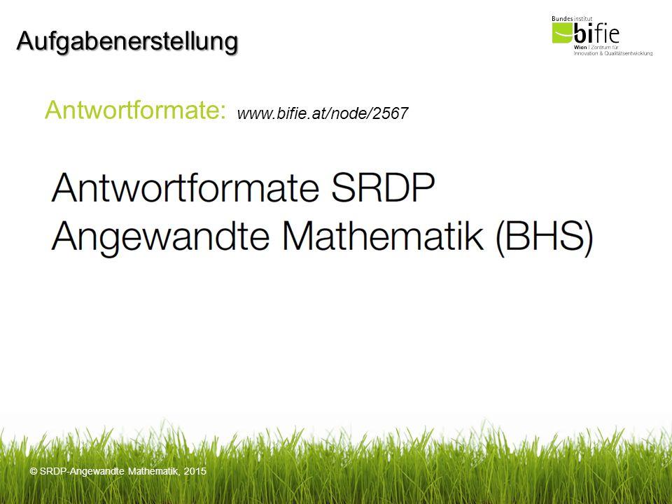 Aufgabenerstellung Antwortformate: www.bifie.at/node/2567