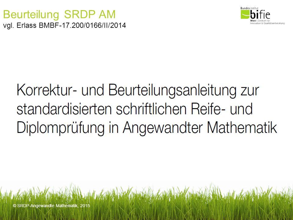 Beurteilung SRDP AM vgl. Erlass BMBF-17.200/0166/II/2014
