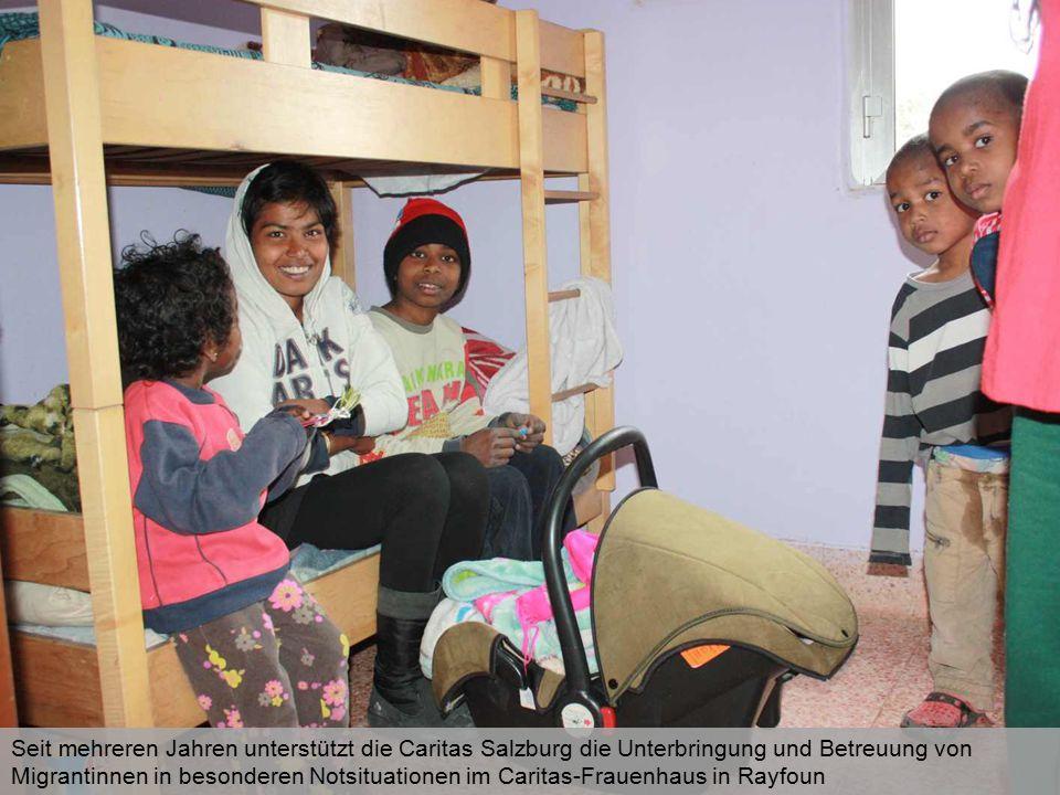 Seit mehreren Jahren unterstützt die Caritas Salzburg die Unterbringung und Betreuung von Migrantinnen in besonderen Notsituationen im Caritas-Frauenhaus in Rayfoun