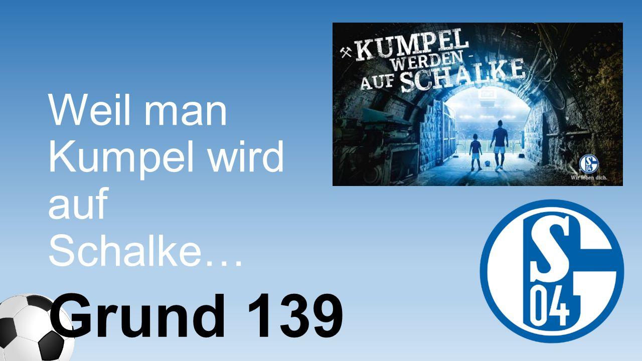 Weil man Kumpel wird auf Schalke…