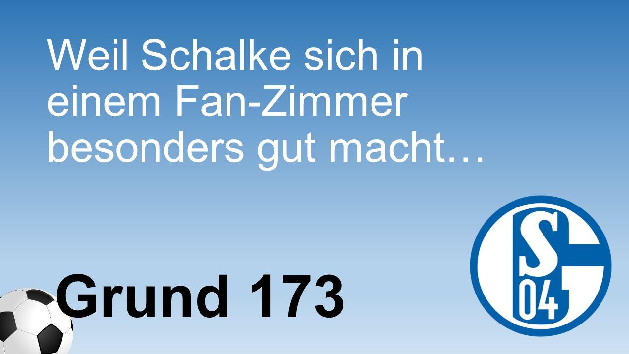 Weil Schalke sich in einem Fan-Zimmer besonders gut macht…