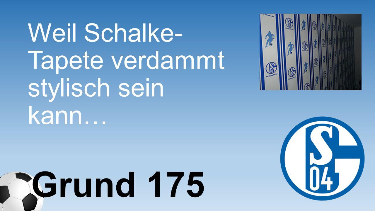 Weil Schalke- Tapete verdammt stylisch sein kann…