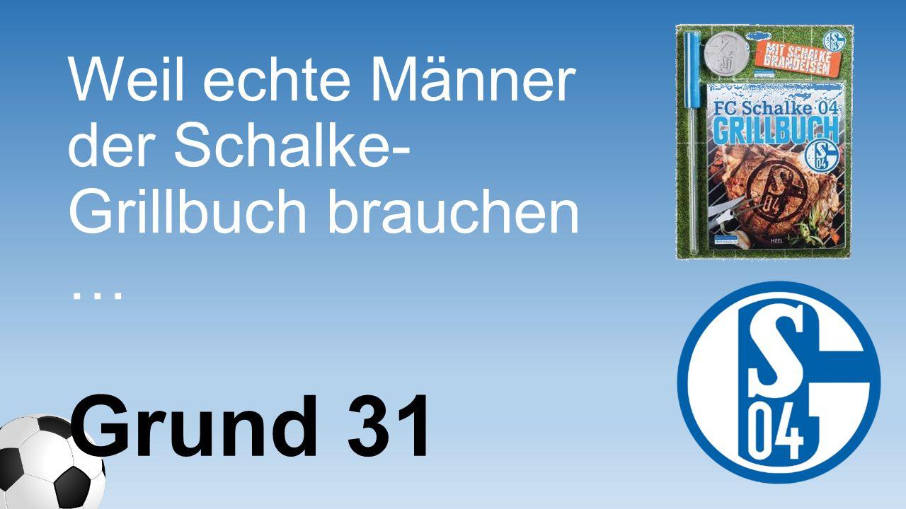 Weil echte Männer der Schalke- Grillbuch brauchen …