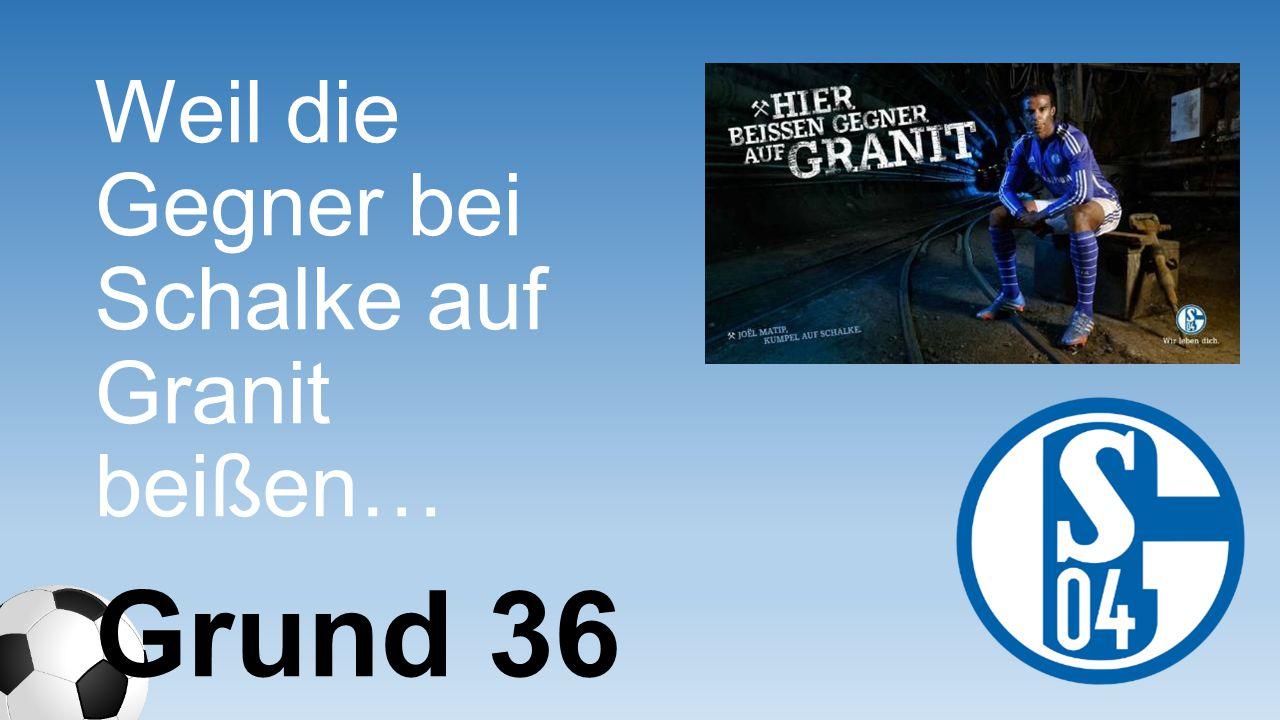 Weil die Gegner bei Schalke auf Granit beißen…