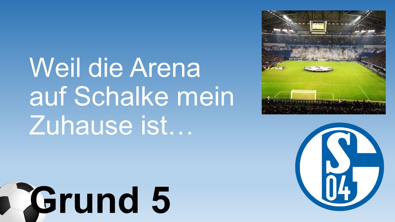 Weil die Arena auf Schalke mein Zuhause ist…