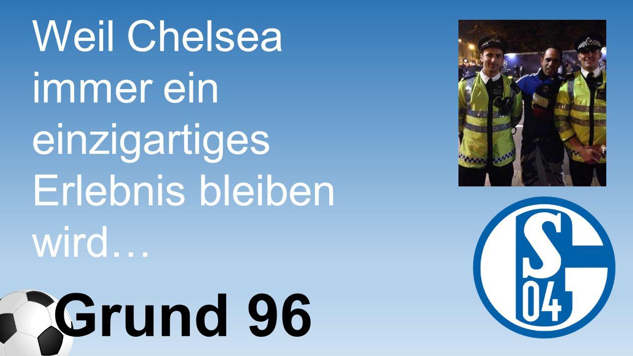 Weil Chelsea immer ein einzigartiges Erlebnis bleiben wird…