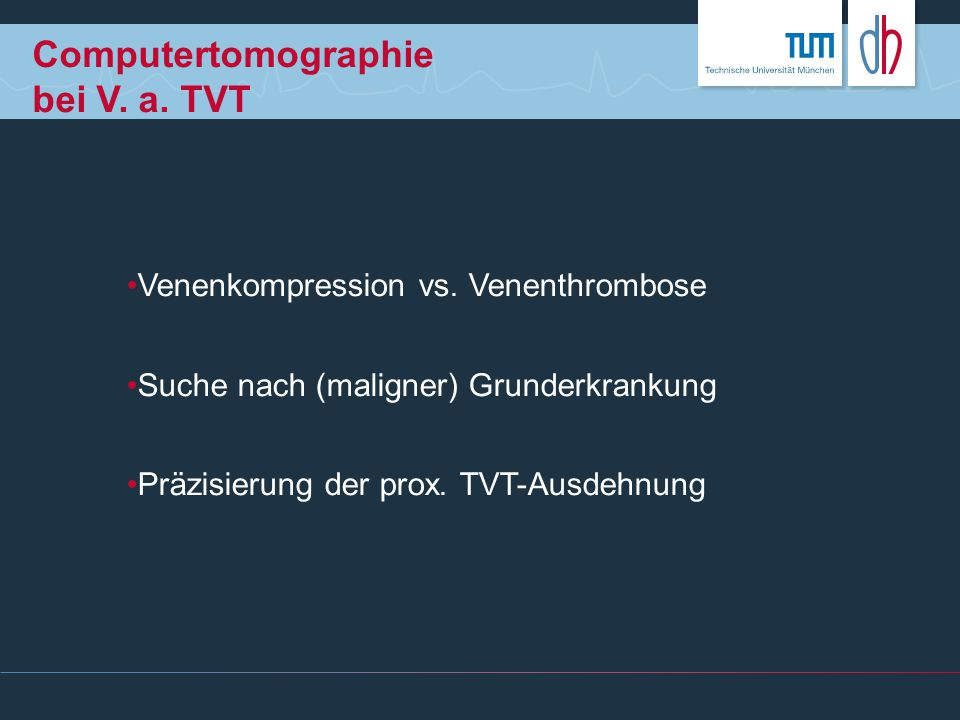 Computertomographie bei V. a. TVT