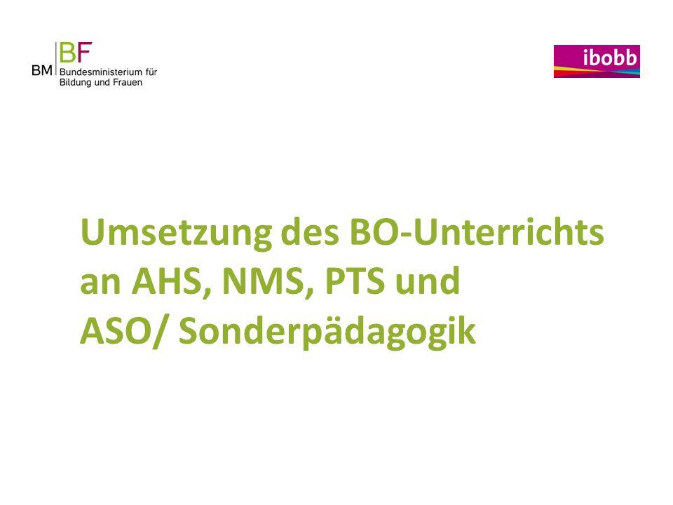 Umsetzung des BO-Unterrichts an AHS, NMS, PTS und ASO/ Sonderpädagogik