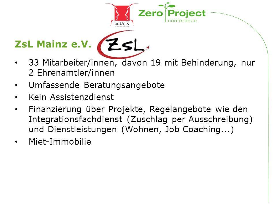 ZsL Mainz e.V. 33 Mitarbeiter/innen, davon 19 mit Behinderung, nur 2 Ehrenamtler/innen. Umfassende Beratungsangebote.