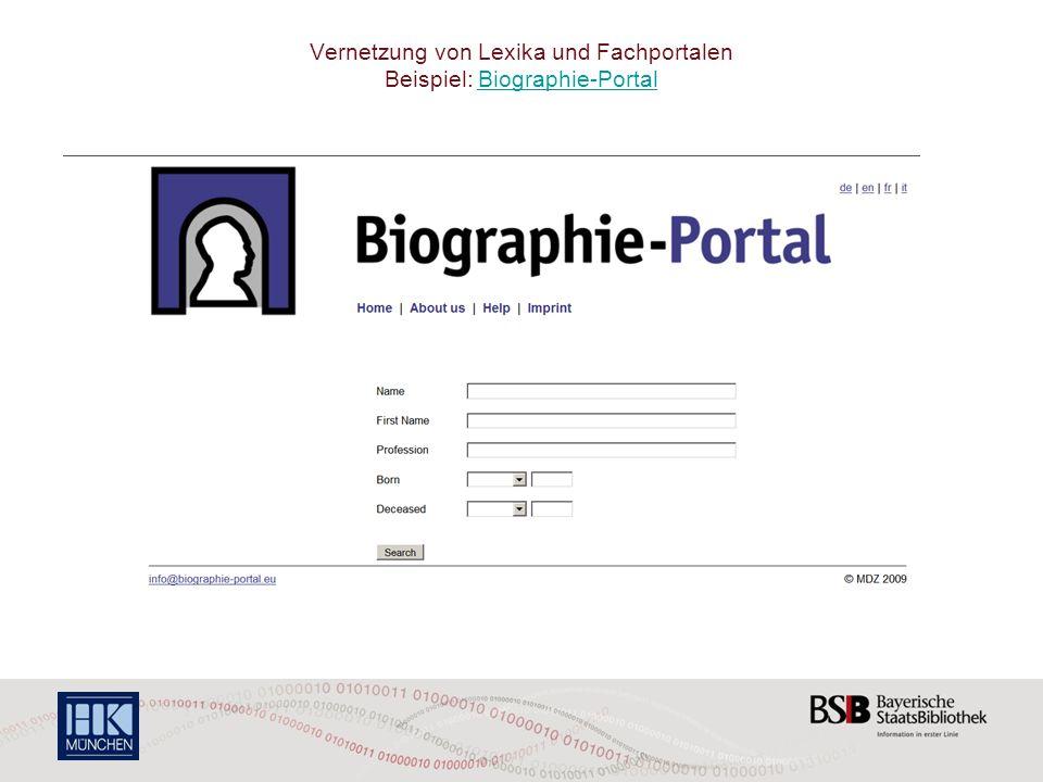 Vernetzung von Lexika und Fachportalen Beispiel: Biographie-Portal