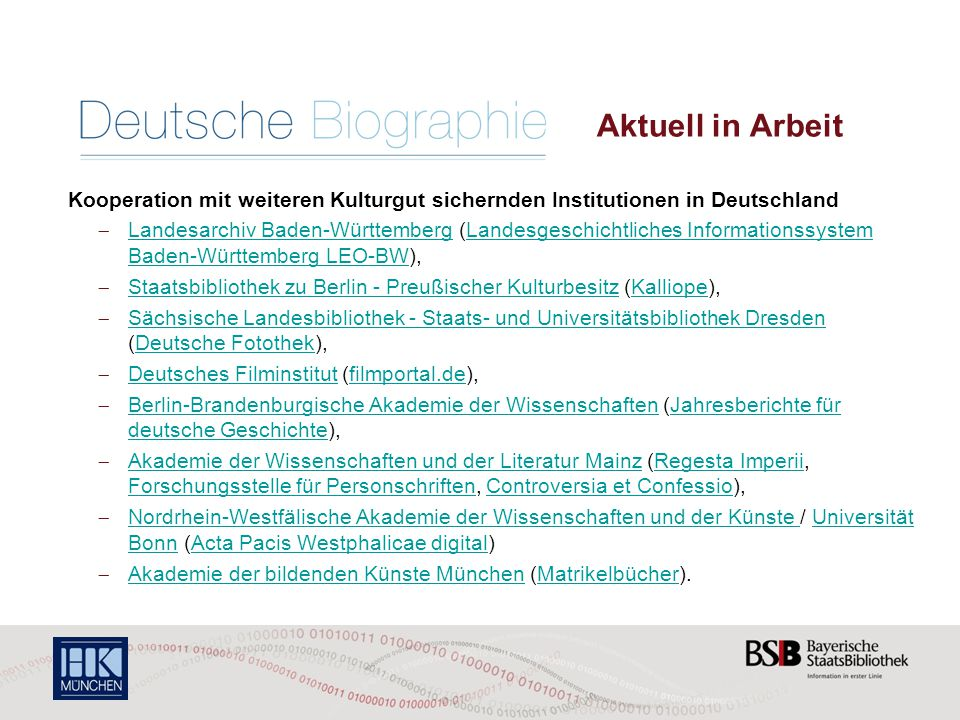 Aktuell in Arbeit Kooperation mit weiteren Kulturgut sichernden Institutionen in Deutschland.