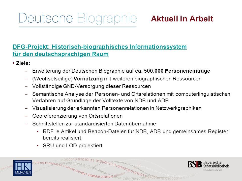 Aktuell in Arbeit DFG-Projekt: Historisch-biographisches Informationssystem für den deutschsprachigen Raum.