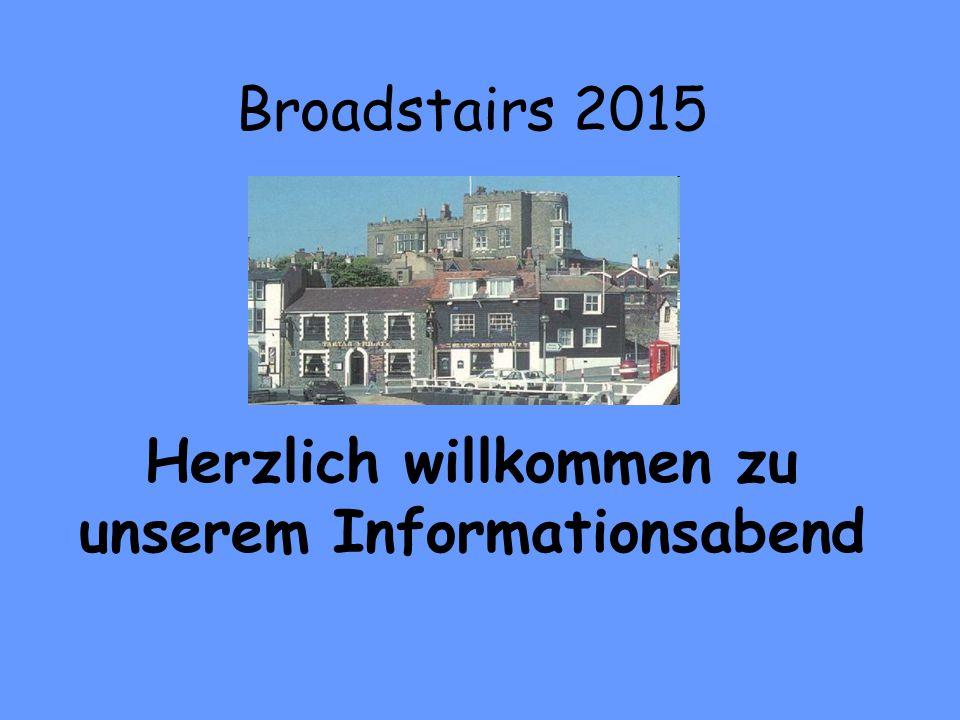 Broadstairs 2015 Herzlich willkommen zu unserem Informationsabend