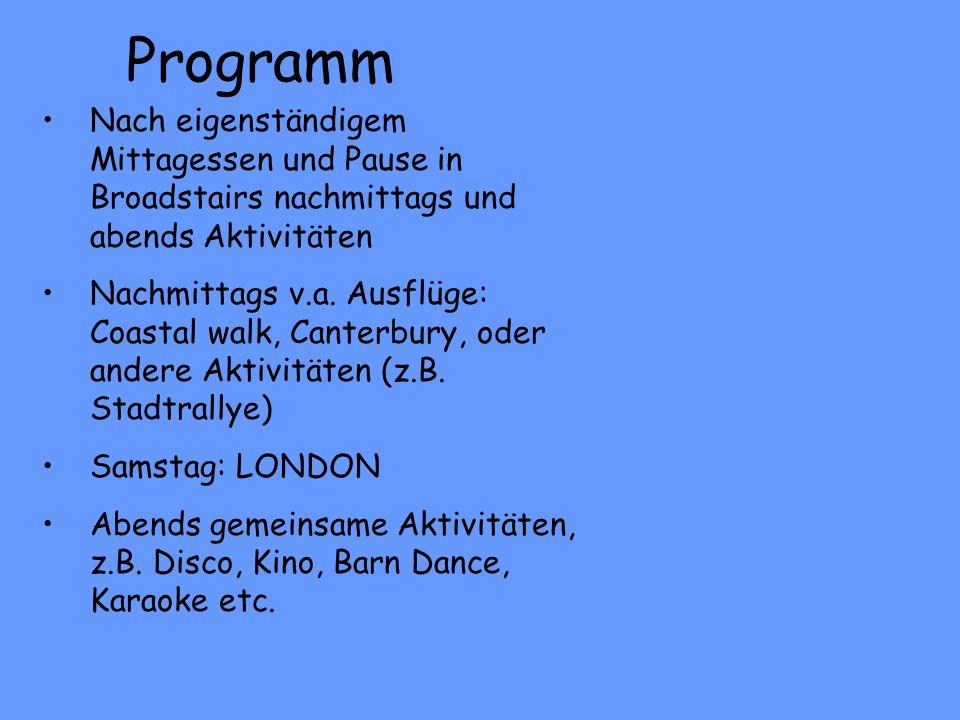 Programm Nach eigenständigem Mittagessen und Pause in Broadstairs nachmittags und abends Aktivitäten.