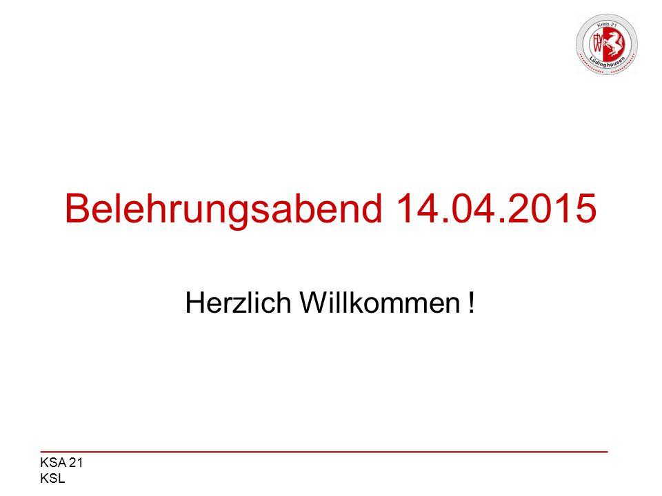 Belehrungsabend 14.04.2015 Herzlich Willkommen !