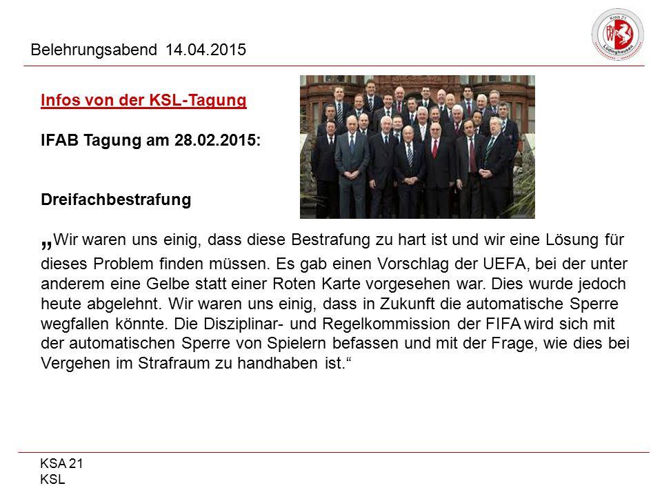 Belehrungsabend 14.04.2015 Infos von der KSL-Tagung. IFAB Tagung am 28.02.2015: Dreifachbestrafung.