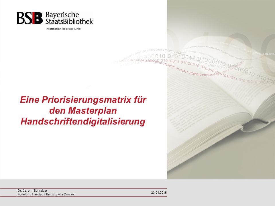 Eine Priorisierungsmatrix für den Masterplan Handschriftendigitalisierung