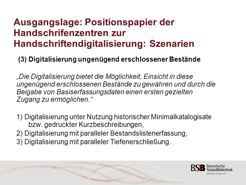 Ausgangslage: Positionspapier der Handschrifenzentren zur Handschriftendigitalisierung: Szenarien