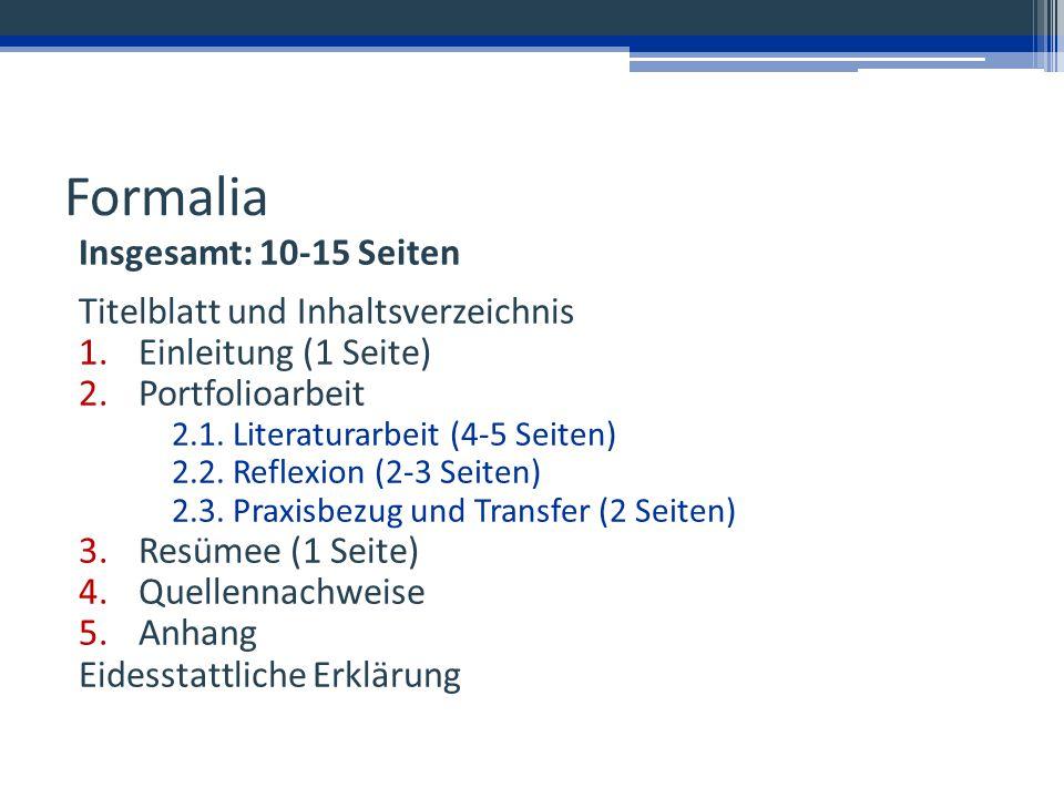 Formalia Insgesamt: 10-15 Seiten Titelblatt und Inhaltsverzeichnis