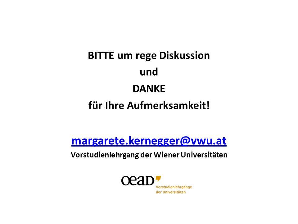 margarete.kernegger@vwu.at BITTE um rege Diskussion und DANKE