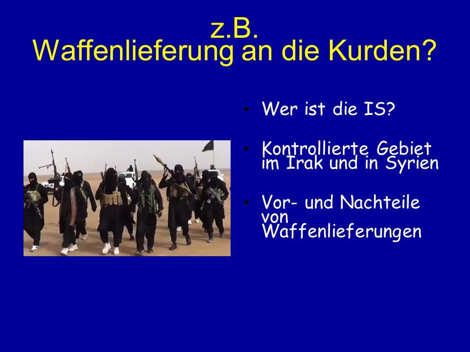 z.B. Waffenlieferung an die Kurden