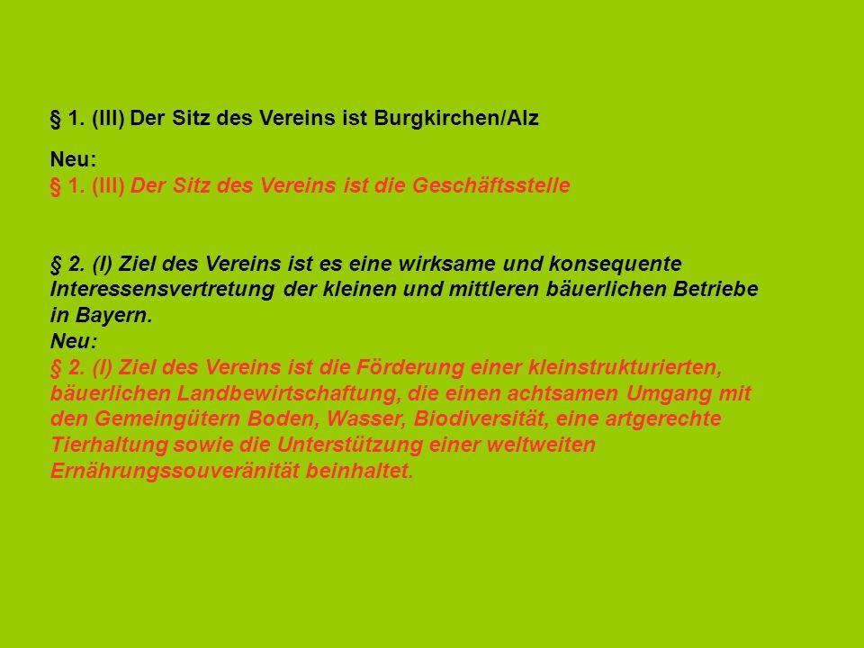 § 1. (III) Der Sitz des Vereins ist Burgkirchen/Alz