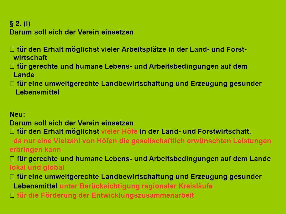 § 2. (I) Darum soll sich der Verein einsetzen.  für den Erhalt möglichst vieler Arbeitsplätze in der Land- und Forst-