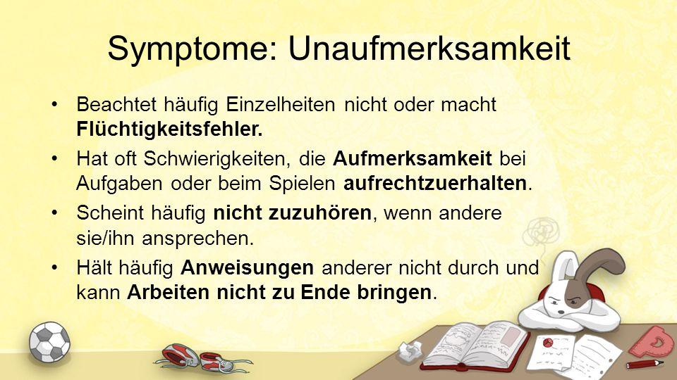 Symptome: Unaufmerksamkeit