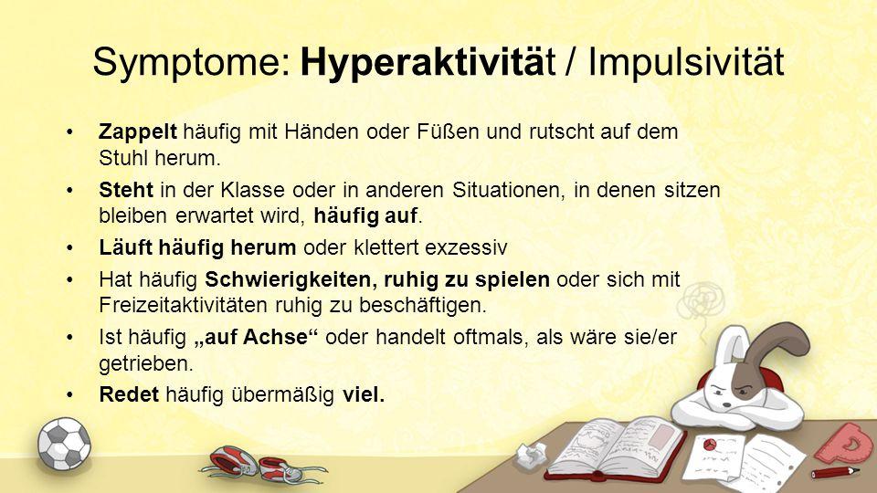 Symptome: Hyperaktivität / Impulsivität